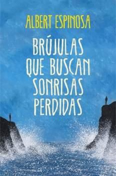 """Crítica Literaria. """"Brújulas que buscan sonrisas perdidas""""."""