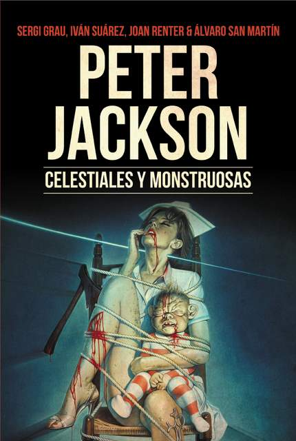 Cartel novela Peter Jackson. Celestiales y monstruosas